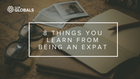 8 Things You Learn From Being An Expat