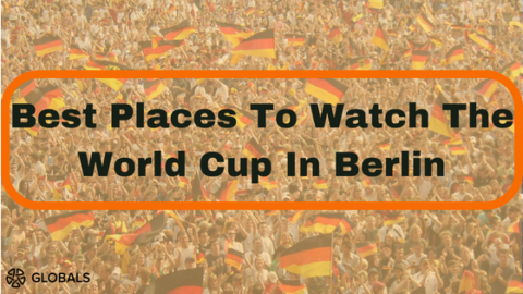 Where To Watch The 2018 FIFA World Cup in Berlin