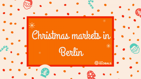 Club GLOBALS recommended Christmas Markets in Berlin
