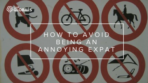 How to avoid being an annoying expat