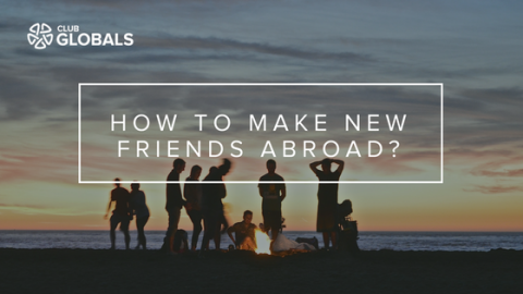 How to Make New Friends Abroad?