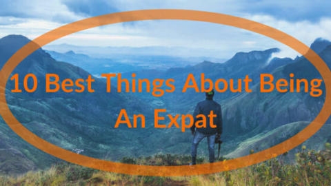 The 10 Best Things About Being An Expat