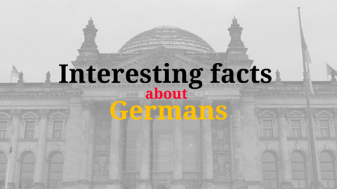 Interesting Facts about Germans you never knew.