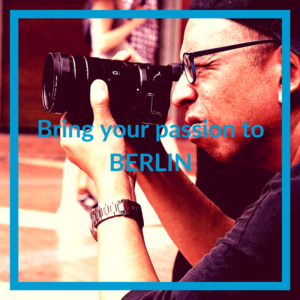 Bring your passion to Berlin