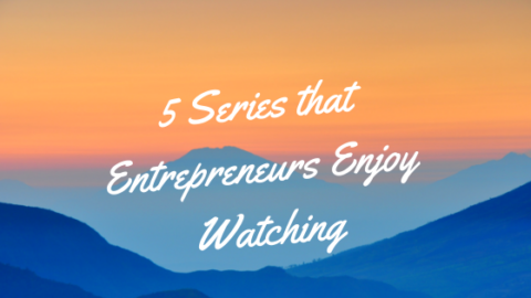 5 Series that Entrepreneurs Enjoy Watching