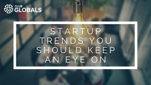 Startup Trends You Should Keep an Eye on