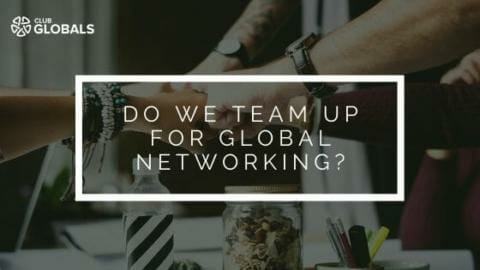 Do we team up for global networking?