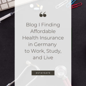Finding Affordable Health Insurance in Germany to Work, Study, and Live